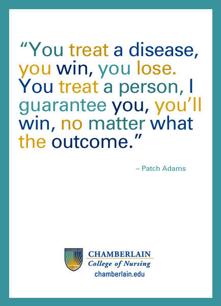 "Graphic text of quote ""You treat a disease, you win, you lose. You treat a person, I guarantee you, you'll win, no matter what the outcome."" - Patch Adams"
