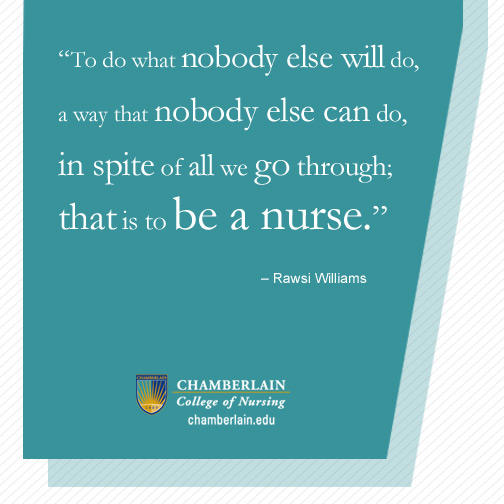 "Graphic text of quote ""To do what nobody else will do, a way that nobody else can do, in spite of all we go through; that is to be a nurse."" - Rawsi Williams"