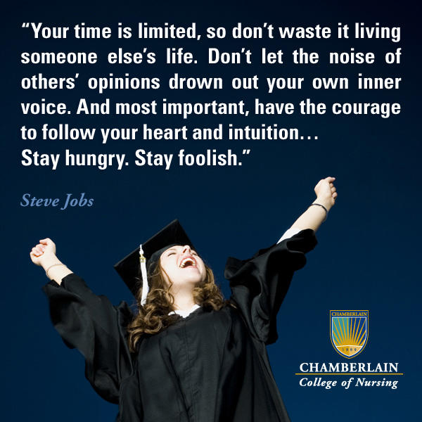 "Graduate celebrating with her arms in the air, and graphic text of quote ""Your time is limited, so don't waste it living someone else's life. Don't let the noise of others' opinions drown out your own inner voice. And most important, have the courage to follow your heart and intuition... Stay hungry. Stay foolish."" - Steve Jobs"